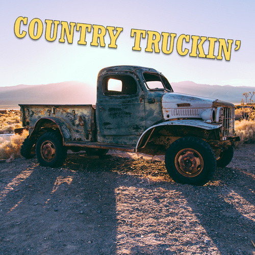 Country Truckin' by Various Artists
