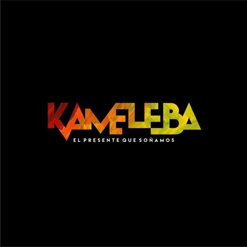 El Presente Que Soñamos de Kameleba