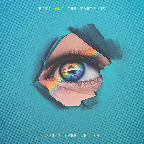 Don't Ever Let Em by Fitz and the Tantrums