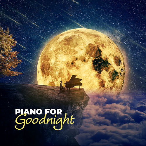 Piano for Goodnight: Instrumental Music for Sleep 2019 de Peaceful Piano