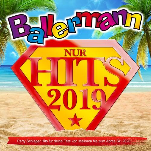 Ballermann 2019 nur Hits (Party Schlager Hits für deine Fete von Mallorca bis zum Apres Ski 2020) von Various Artists