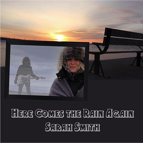 Here Comes the Rain Again de Sarah Smith