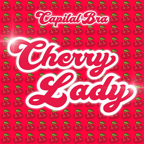 Cherry Lady von Capital Bra