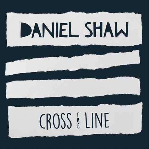 Cross the Line by Daniel Shaw