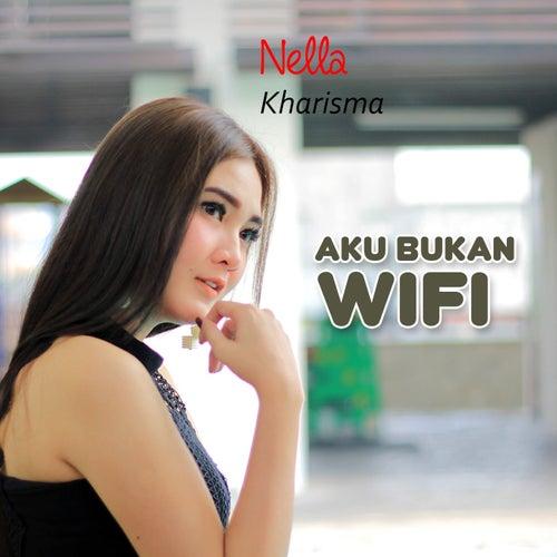 Aku Bukan Wifi by Nella Kharisma