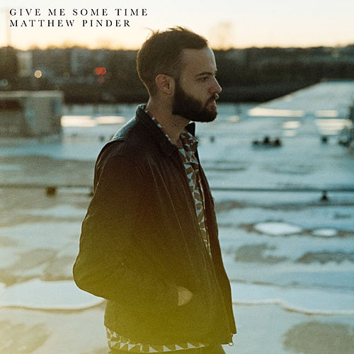 Give Me Some Time by Matthew Pinder
