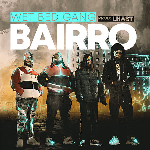 Bairro by Wet Bed Gang