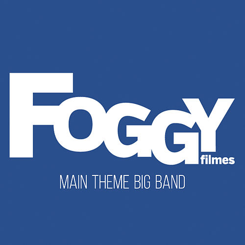 Foggy Filmes: Main Theme Big Band von Junior Carelli