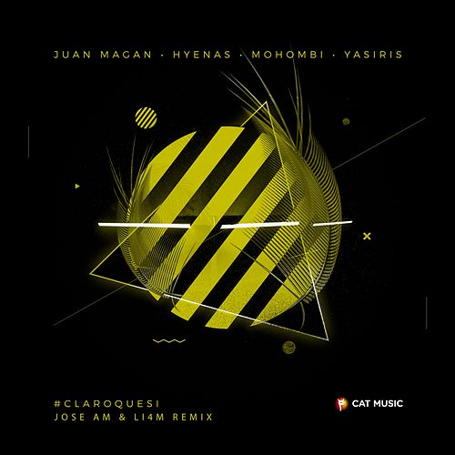 Claro Que Si (Jose Am & Li4m Remix) de Juan Magan