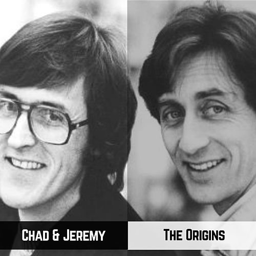 The Origins de Chad and Jeremy