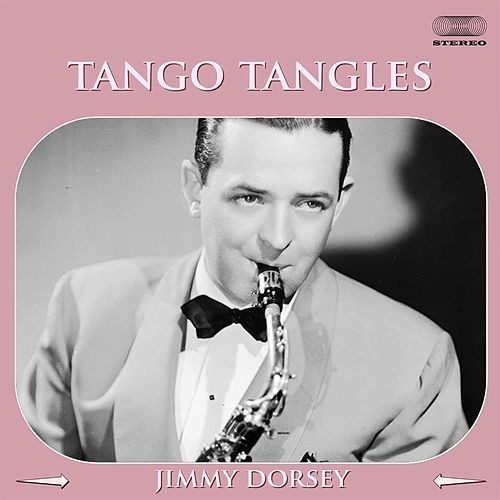 Tango Tangles de Jimmy Dorsey