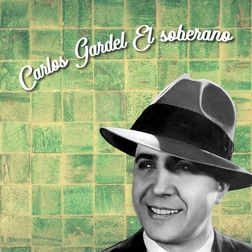Carlos Gardel el Soberano by Carlos Gardel
