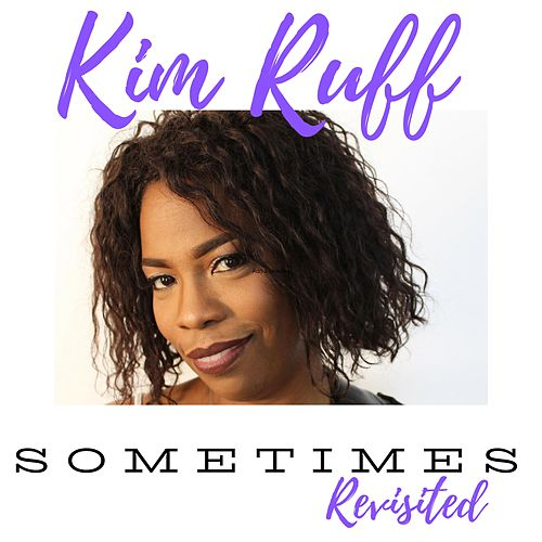 Sometimes Revisited by Kim Ruff