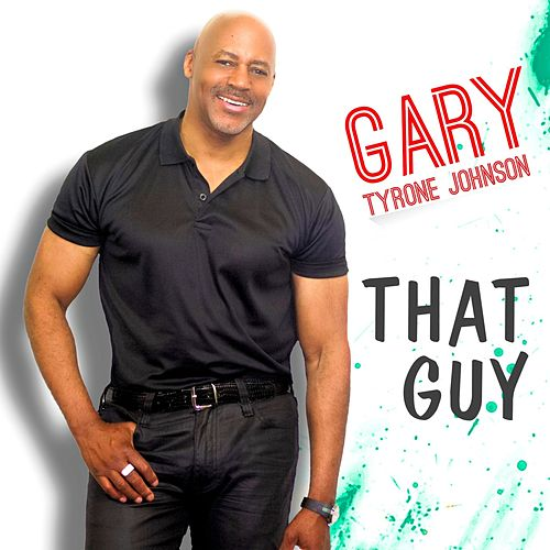 That Guy by Gary Tyrone Johnson