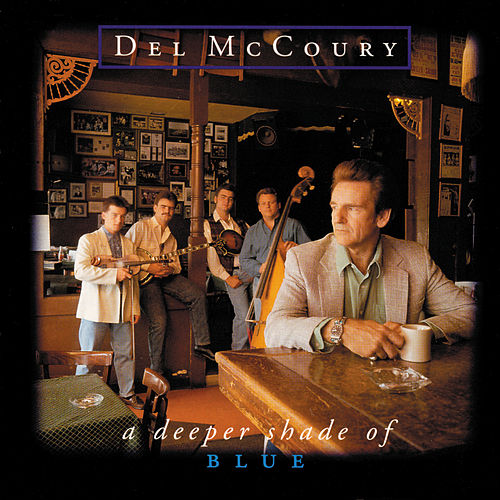 A Deeper Shade Of Blue von Del McCoury