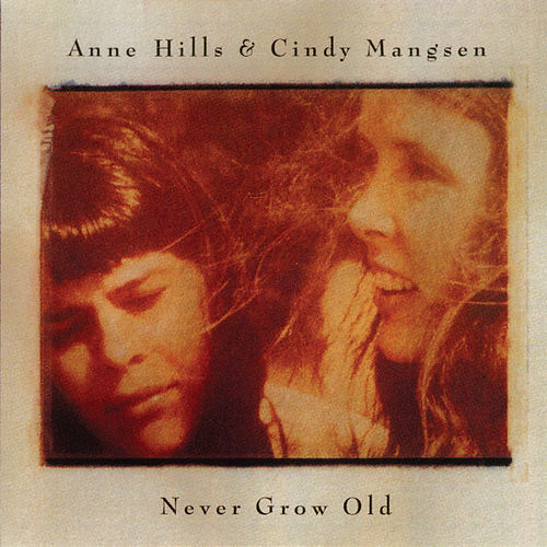 Never Grow Old de Anne Hills