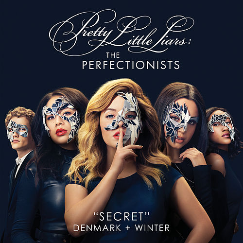 Secret (Pretty Little Liars: The Perfectionists Theme) by Denmark + Winter
