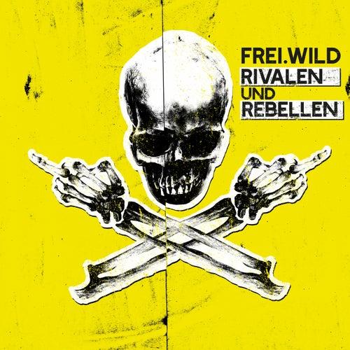 Rivalen und Rebellen von Frei.Wild