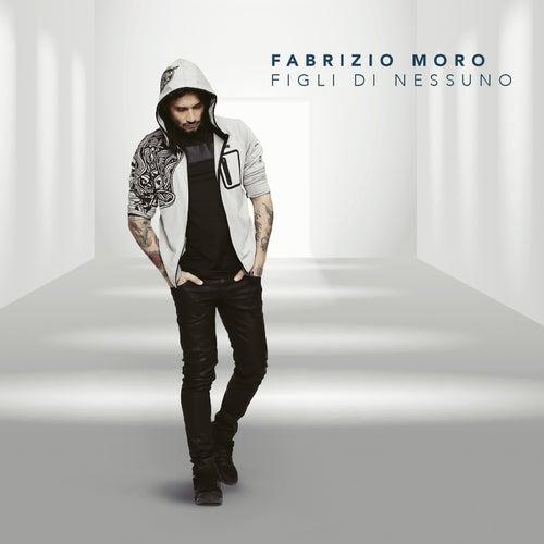 Figli di nessuno di Fabrizio Moro