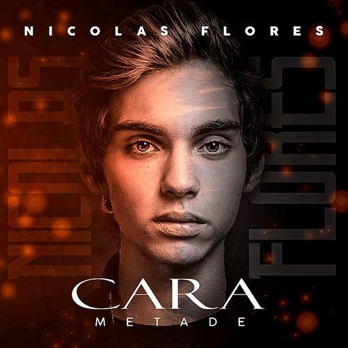 Cara Metade by Nicolas Flores