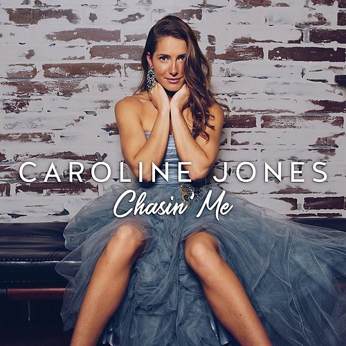 Chasin' Me by Caroline Jones