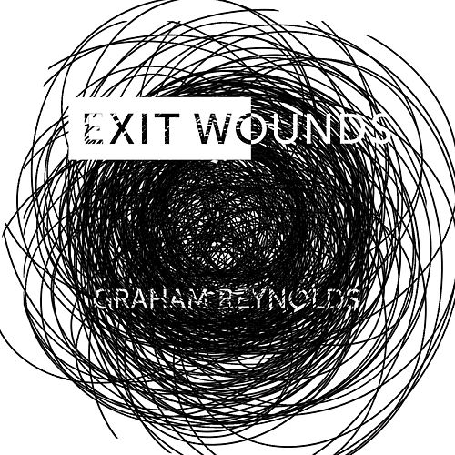 Exit Wounds by Graham Reynolds