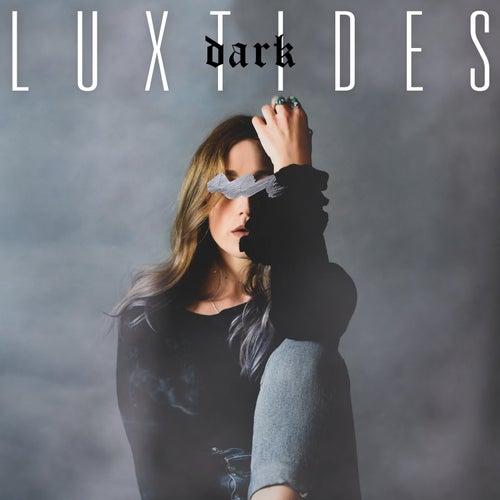 Dark by Luxtides