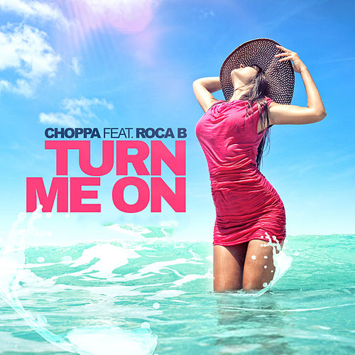 Turn Me On (feat. Roca B) by Choppa