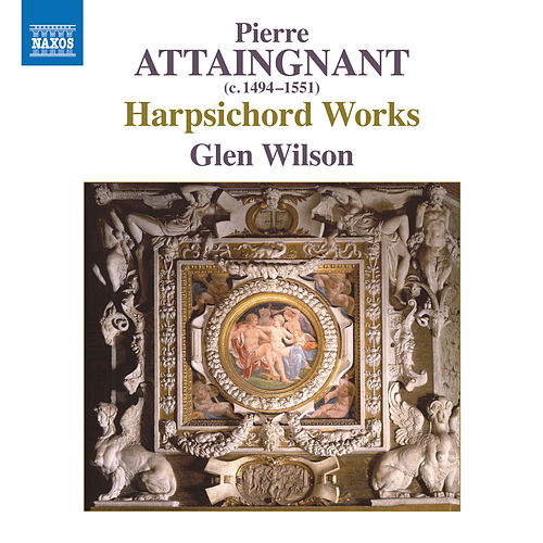 Harpsichord Works Published by Pierre Attaingnant de Glen Wilson