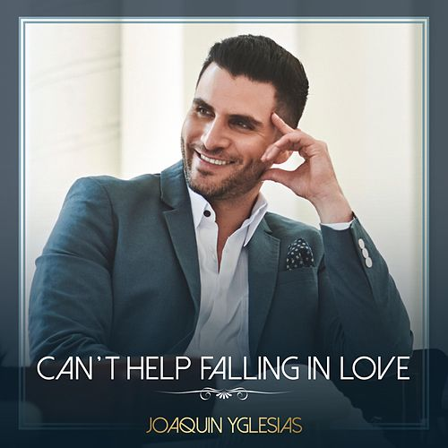 Can't Help Falling in Love by Joaquin Yglesias