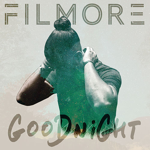 Goodnight by Filmore