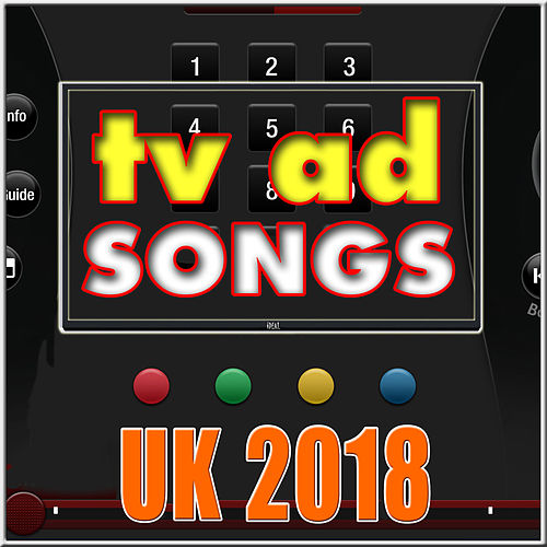 TV Ad Songs UK 2018 von Various Artists