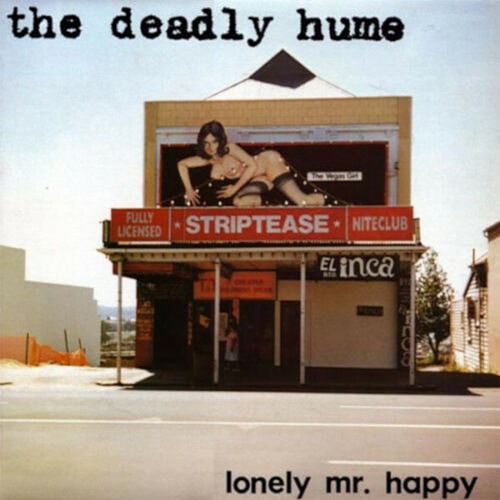 Lonely Mr. Happy by The Deadly Hume
