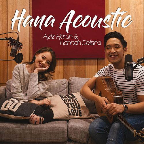 Hana (Acoustic) by Aziz Harun