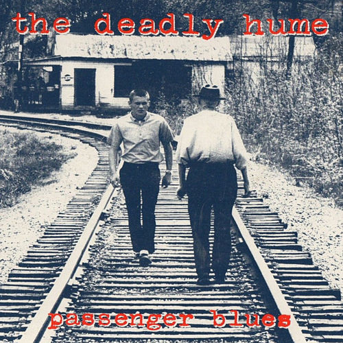 Passenger Blues by The Deadly Hume