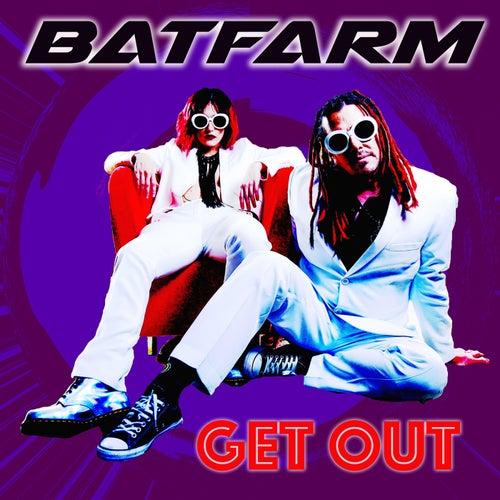 Get Out by Batfarm
