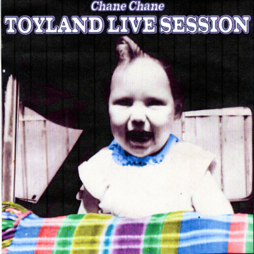 Toyland Live Session (Live) de Chane Chane
