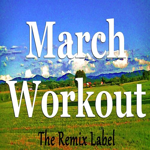 March Workout: Music for Aerobic Cardio Fitness de Deep House