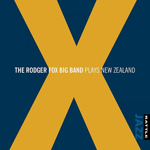 X (The Rodger Fox Big Band Plays New Zealand) by The Rodger Fox Big Band