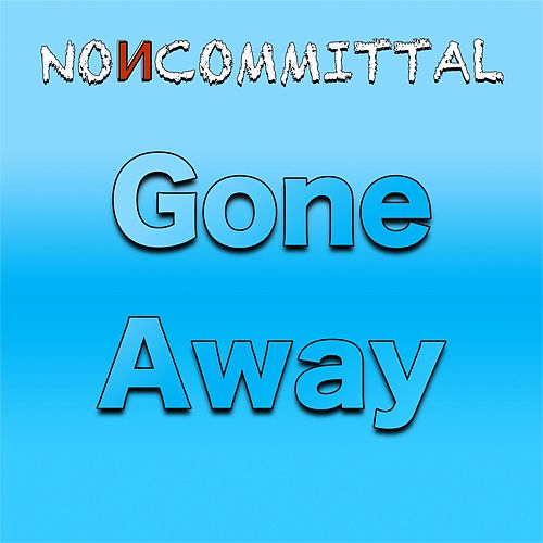 Gone Away by Noncommittal