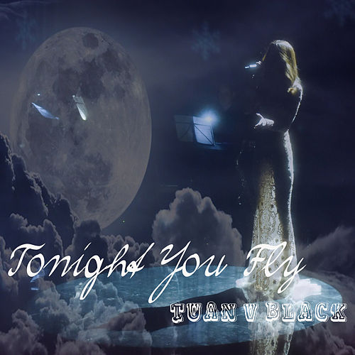 Tonight You Fly de Tuan Vblack