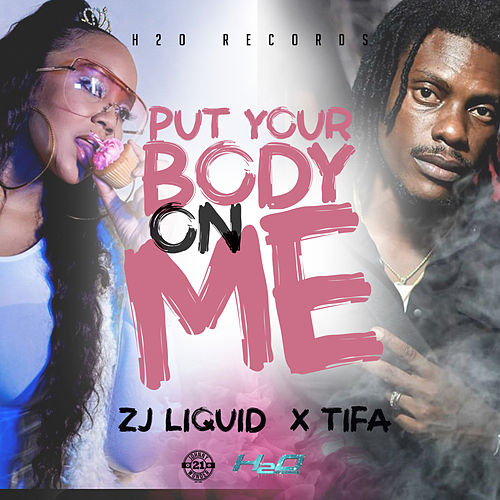 Put Your Body On Me by Zj Liquid