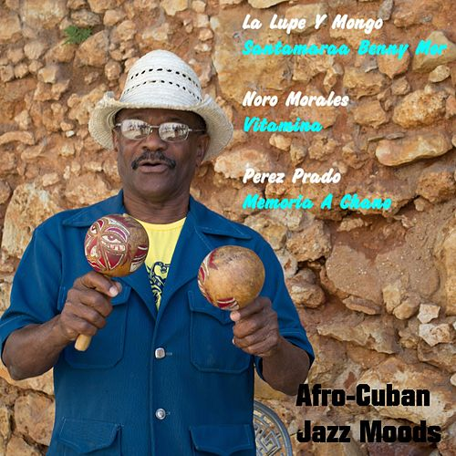 Afro-Cuban Jazz Moods de Various Artists