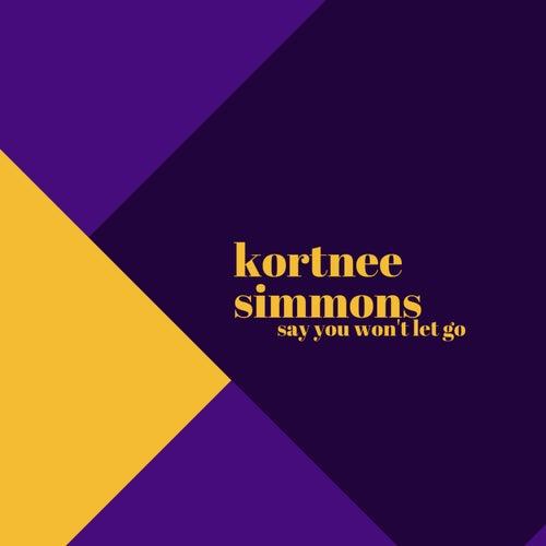 Say You Won't Let Go von Kortnee Simmons