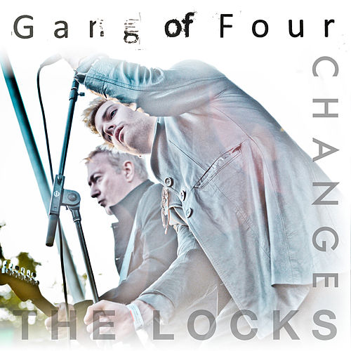 Change The Locks von Gang Of Four