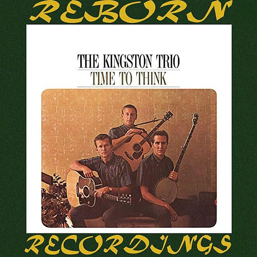 Time to Think (HD Remastered) by The Kingston Trio