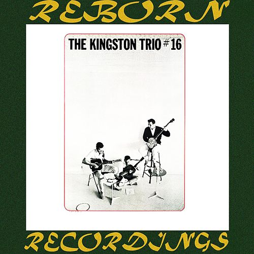The Kingston Trio #16 (HD Remastered) by The Kingston Trio