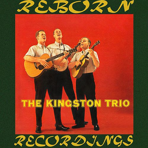 The Kingston Trio (HD Remastered) by The Kingston Trio