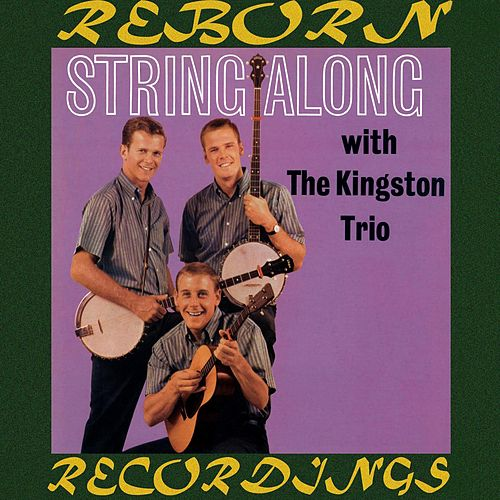 String Along (HD Remastered) by The Kingston Trio