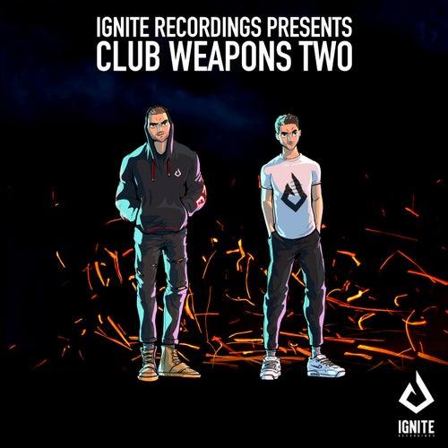 Ignite Presents Club Weapons, Vol. 02 von Firebeatz